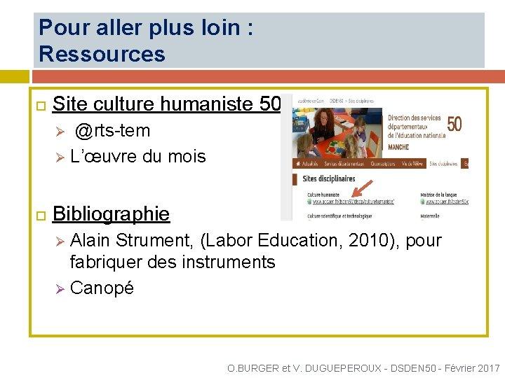Pour aller plus loin : Ressources Site culture humaniste 50 @rts-tem Ø L'œuvre du
