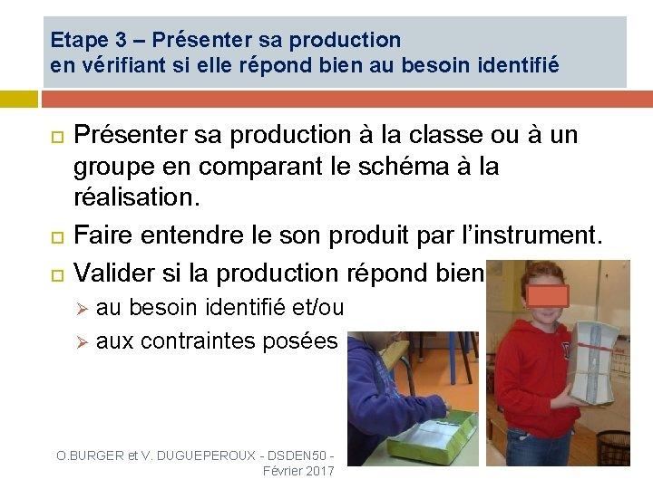 Etape 3 – Présenter sa production en vérifiant si elle répond bien au besoin