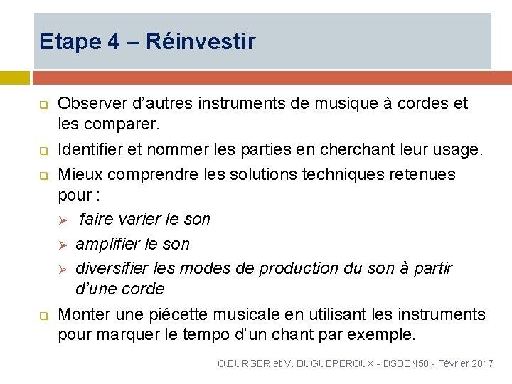 Etape 4 – Réinvestir q q Observer d'autres instruments de musique à cordes et