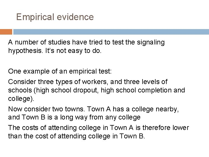 Empirical evidence A number of studies have tried to test the signaling hypothesis. It's