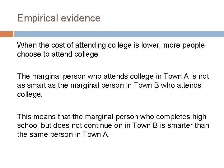 Empirical evidence When the cost of attending college is lower, more people choose to