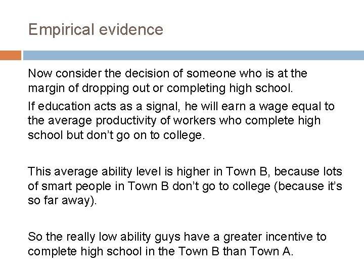 Empirical evidence Now consider the decision of someone who is at the margin of