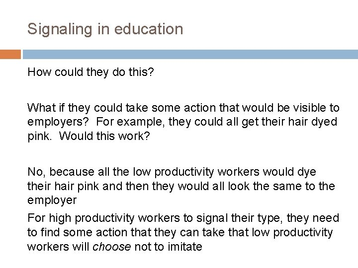 Signaling in education How could they do this? What if they could take some