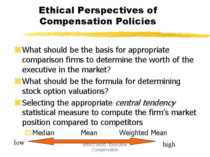 Ethical Perspectives of Compensation Policies z What should be the basis for appropriate comparison