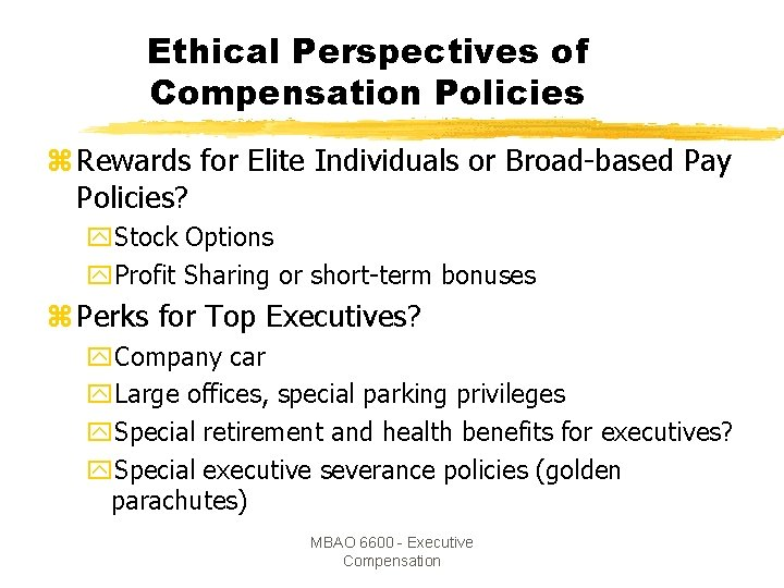 Ethical Perspectives of Compensation Policies z Rewards for Elite Individuals or Broad-based Pay Policies?