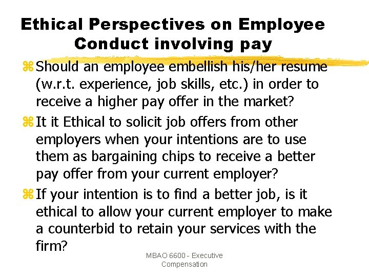 Ethical Perspectives on Employee Conduct involving pay z Should an employee embellish his/her resume