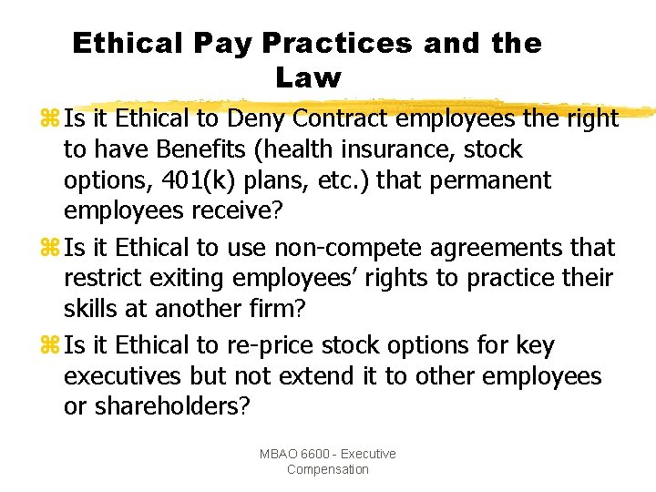 Ethical Pay Practices and the Law z Is it Ethical to Deny Contract employees