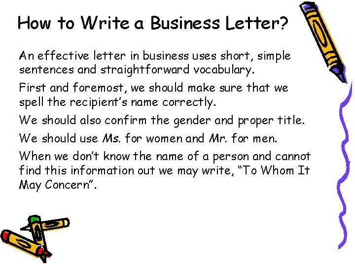 How to Write a Business Letter? An effective letter in business uses short, simple