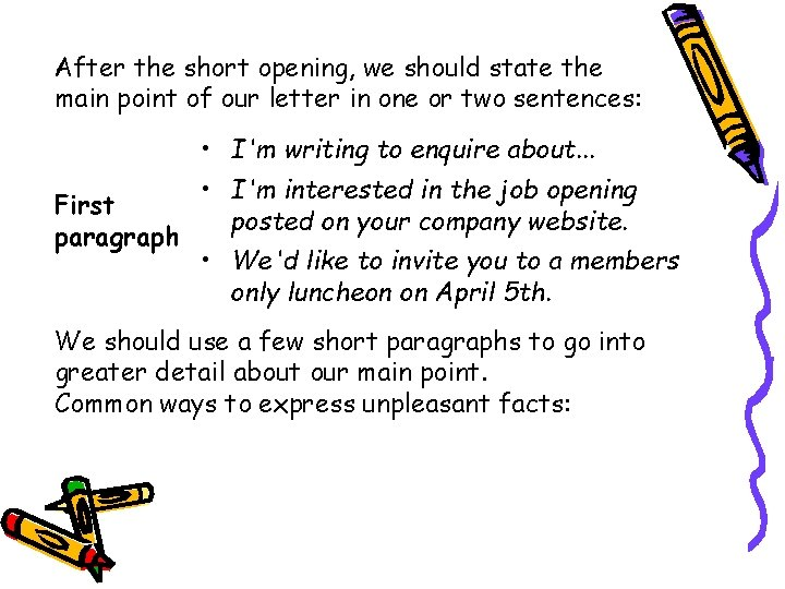 After the short opening, we should state the main point of our letter in