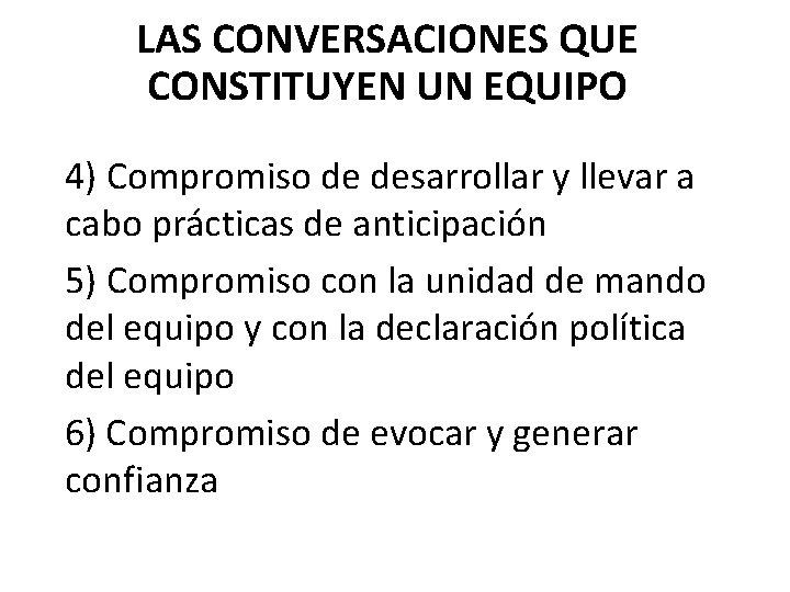 LAS CONVERSACIONES QUE CONSTITUYEN UN EQUIPO 4) Compromiso de desarrollar y llevar a cabo