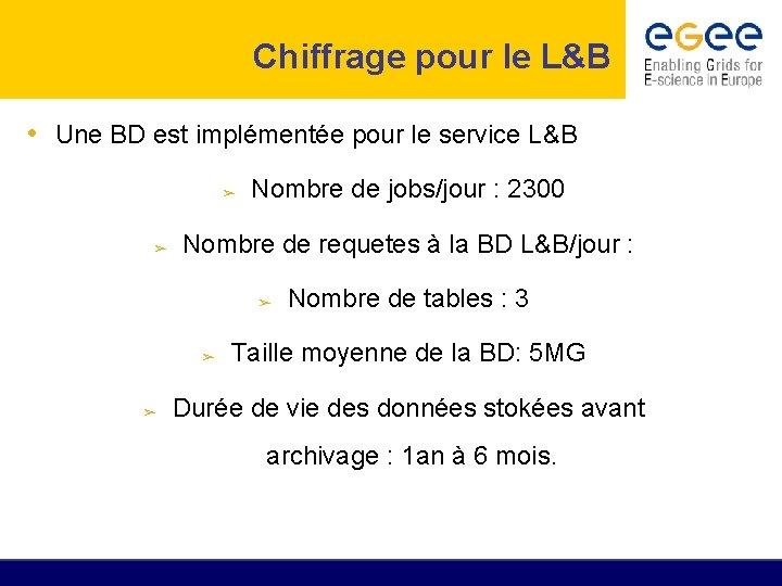 Chiffrage pour le L&B • Une BD est implémentée pour le service L&B ➢