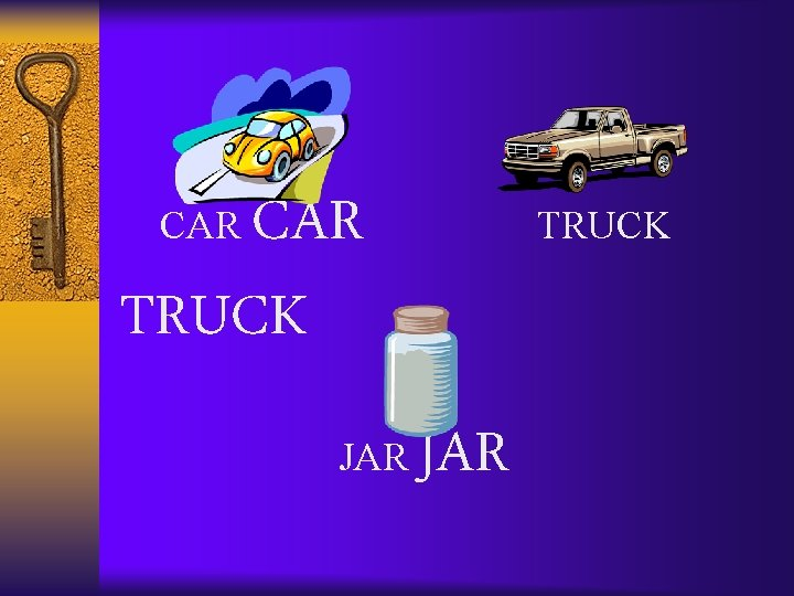 CAR TRUCK CAR JAR TRUCK JAR