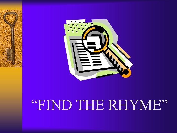 """""""FIND THE RHYME"""""""