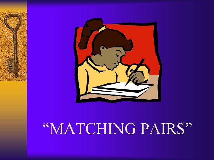 """""""MATCHING PAIRS"""""""