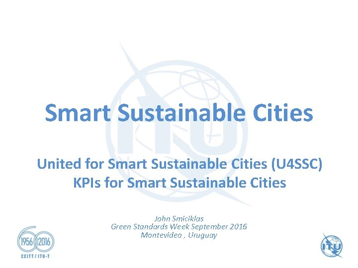 Smart Sustainable Cities United for Smart Sustainable Cities (U 4 SSC) KPIs for Smart