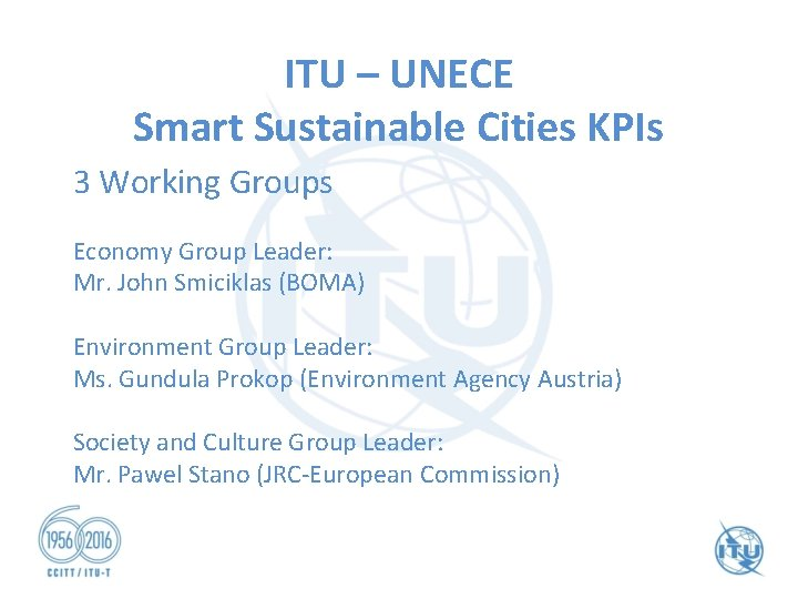 ITU – UNECE Smart Sustainable Cities KPIs 3 Working Groups Economy Group Leader: Mr.