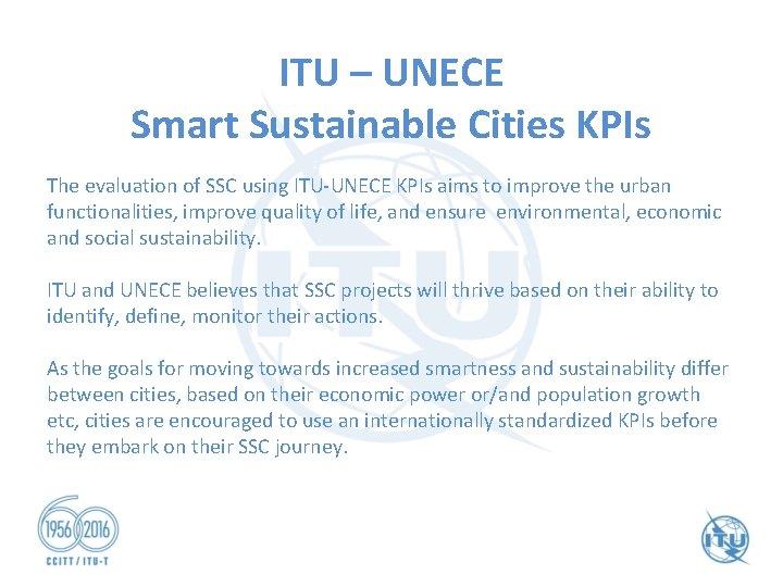 ITU – UNECE Smart Sustainable Cities KPIs The evaluation of SSC using ITU-UNECE KPIs