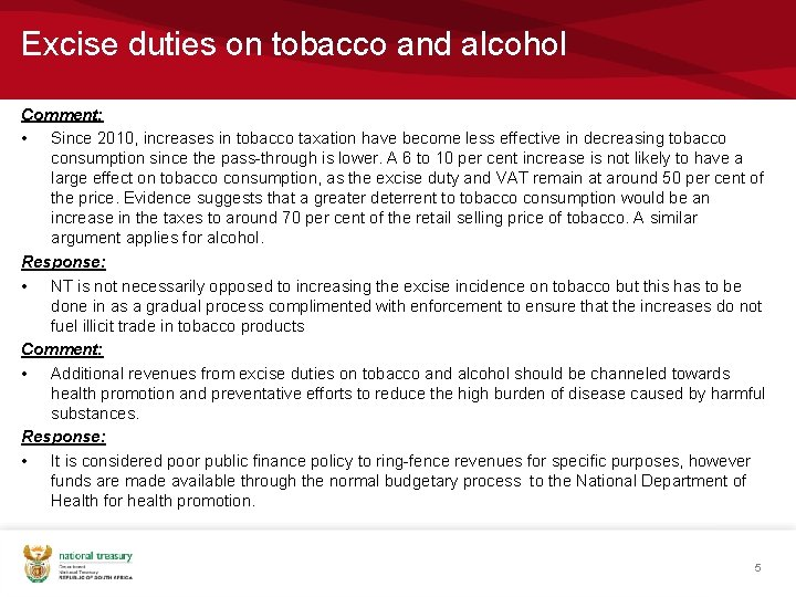 Excise duties on tobacco and alcohol Comment: • Since 2010, increases in tobacco taxation