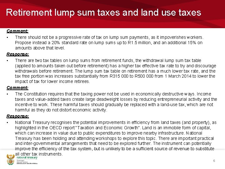 Retirement lump sum taxes and land use taxes Comment: • There should not be