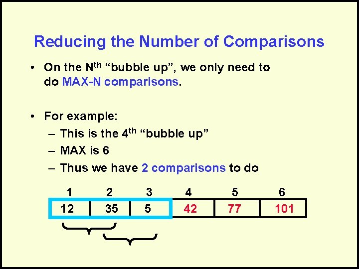 """Reducing the Number of Comparisons • On the Nth """"bubble up"""", we only need"""
