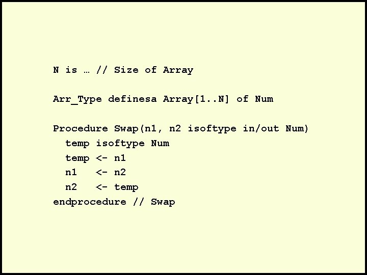 N is … // Size of Array Arr_Type definesa Array[1. . N] of Num