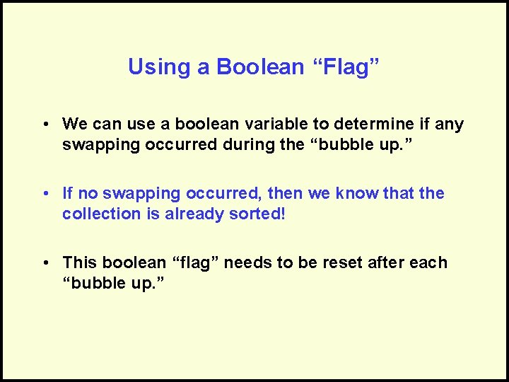 """Using a Boolean """"Flag"""" • We can use a boolean variable to determine if"""