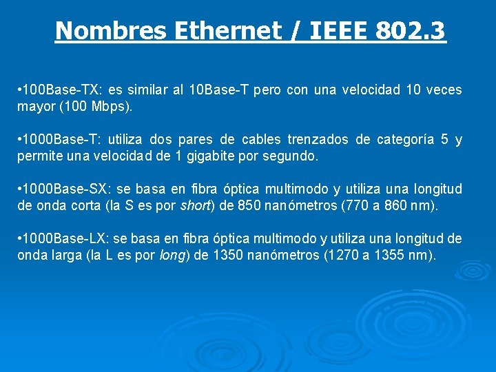 Nombres Ethernet / IEEE 802. 3 • 100 Base-TX: es similar al 10 Base-T