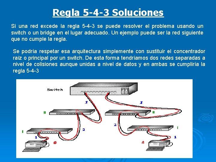 Regla 5 -4 -3 Soluciones Si una red excede la regla 5 -4 -3