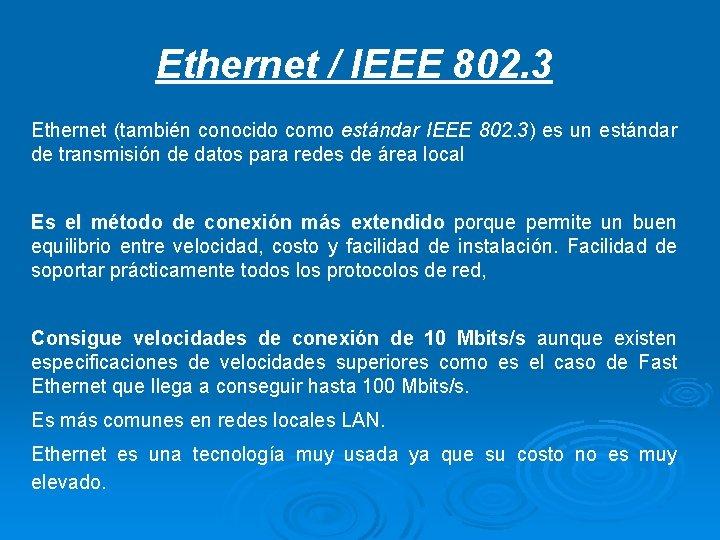 Ethernet / IEEE 802. 3 Ethernet (también conocido como estándar IEEE 802. 3) es