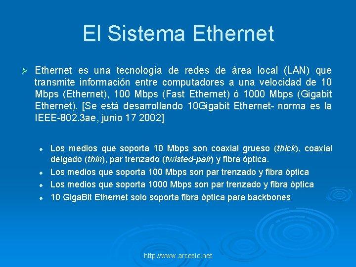 El Sistema Ethernet Ø Ethernet es una tecnología de redes de área local (LAN)
