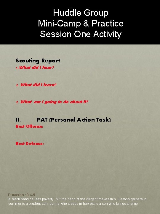 Huddle Group Mini-Camp & Practice Session One Activity Scouting Report 1. What did I