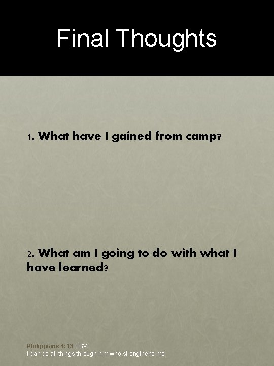 """THE """"WINNING Final Thoughts DRIVE """" QUESTIONS 1. What have I gained from camp?"""