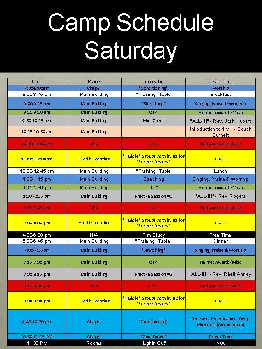 Camp Schedule Saturday Time 7: 30 -8: 00 am 8: 00 -8: 45 am