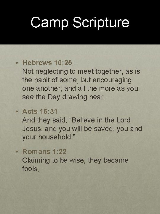 Camp Scripture • Hebrews 10: 25 Not neglecting to meet together, as is the