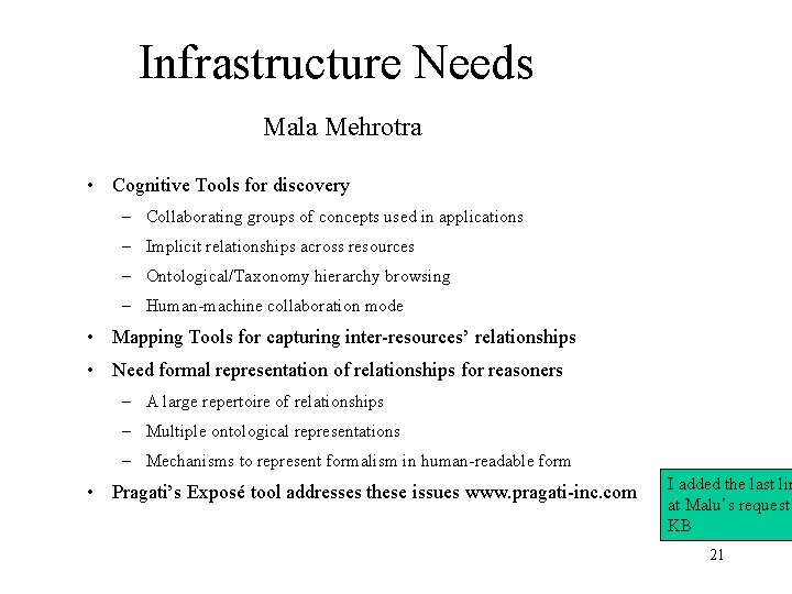 Infrastructure Needs Mala Mehrotra • Cognitive Tools for discovery – Collaborating groups of concepts