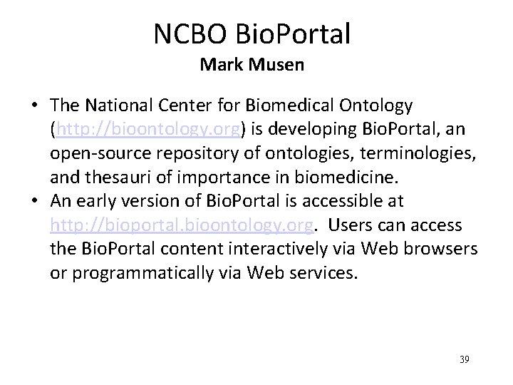 NCBO Bio. Portal Mark Musen • The National Center for Biomedical Ontology (http: //bioontology.