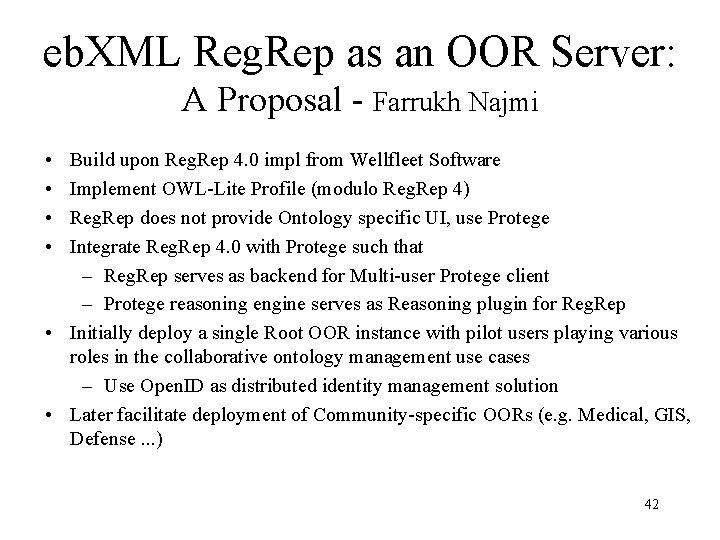 eb. XML Reg. Rep as an OOR Server: A Proposal - Farrukh Najmi •