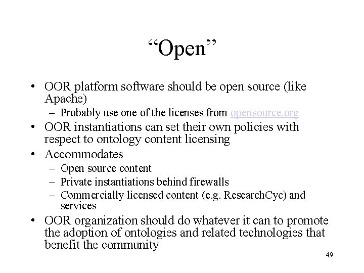 """""""Open"""" • OOR platform software should be open source (like Apache) – Probably use"""