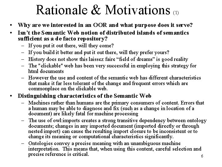 Rationale & Motivations (1) • Why are we interested in an OOR and what