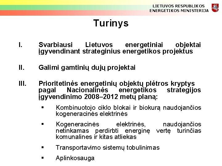 LIETUVOS RESPUBLIKOS ENERGETIKOS MINISTERIJA Turinys I. Svarbiausi Lietuvos energetiniai objektai įgyvendinant strateginius energetikos projektus