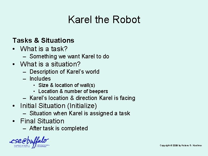 Karel the Robot Tasks & Situations • What is a task? – Something we