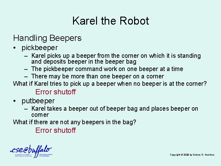 Karel the Robot Handling Beepers • pickbeeper – Karel picks up a beeper from