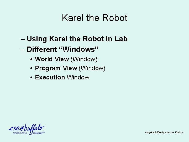 "Karel the Robot – Using Karel the Robot in Lab – Different ""Windows"" •"