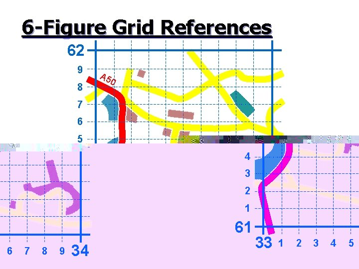 6 -Figure Grid References 62 9 8 A 5 0 7 6 5 4