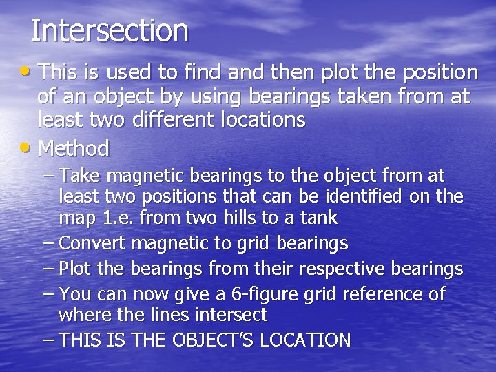 Intersection • This is used to find and then plot the position of an