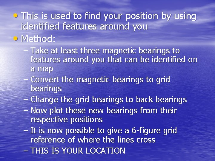 • This is used to find your position by using identified features around