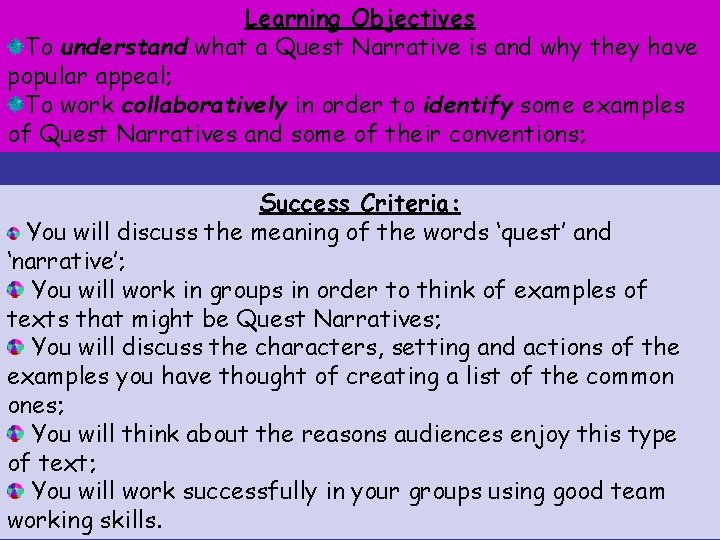 Learning Objectives To understand what a Quest Narrative is and why they have popular