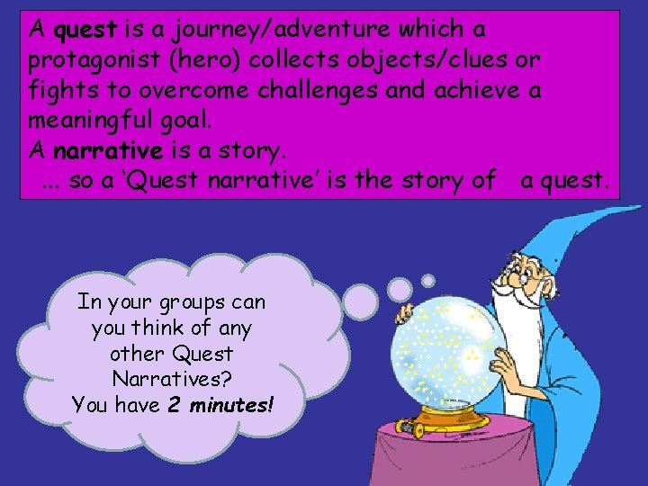A quest is a journey/adventure which a protagonist (hero) collects objects/clues or fights to