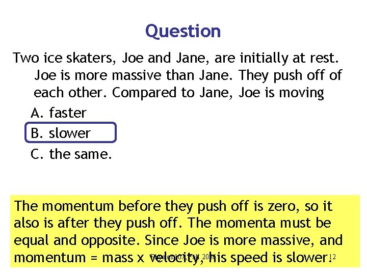 Question Two ice skaters, Joe and Jane, are initially at rest. Joe is more