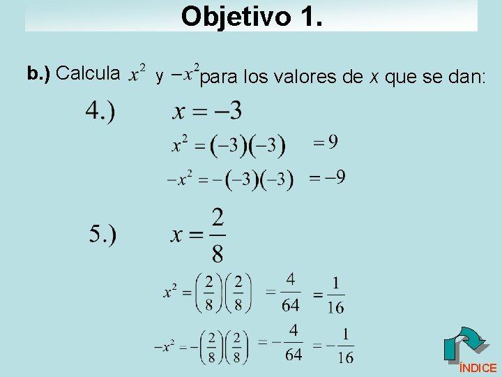 Objetivo 1. b. ) Calcula y para los valores de x que se dan: